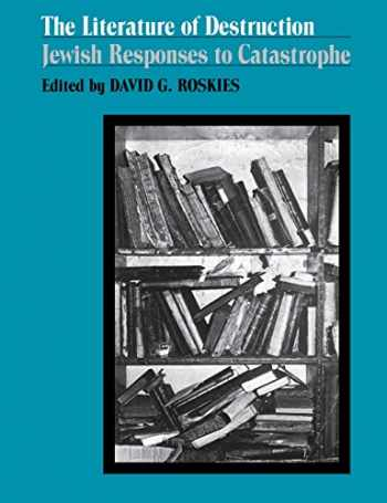 9780827604148-0827604149-The Literature of Destruction: Jewish Responses to Catastrophe