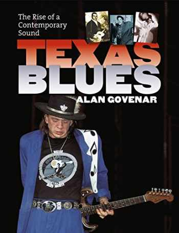 9781585446056-158544605X-Texas Blues: The Rise of a Contemporary Sound (John and Robin Dickson Series in Texas Music, sponsored by the Center for Texas Music History, Texas State University)
