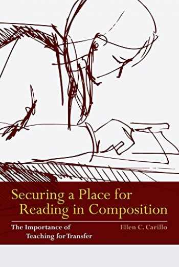 9780874219593-0874219590-Securing a Place for Reading in Composition: The Importance of Teaching for Transfer
