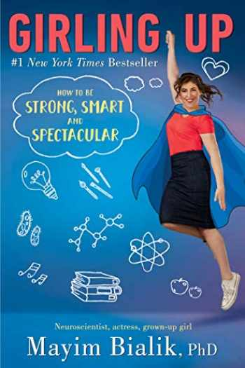 9780399548611-0399548610-Girling Up: How to Be Strong, Smart and Spectacular
