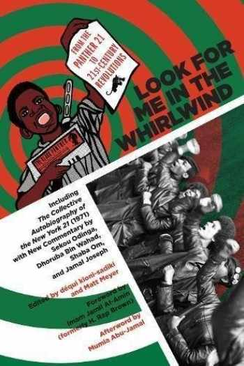 9781629633893-1629633895-Look for Me in the Whirlwind: From the Panther 21 to 21st-Century Revolutions
