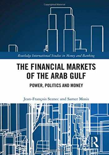 9780815380801-0815380801-The Financial Markets of the Arab Gulf: Power, Politics and Money (Routledge International Studies in Money and Banking)