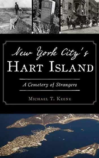 9781540240941-1540240940-New York City's Hart Island: A Cemetery of Strangers