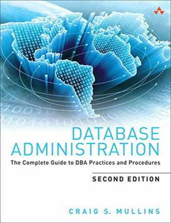 9780321822949-0321822943-Database Administration: The Complete Guide to DBA Practices and Procedures (2nd Edition)