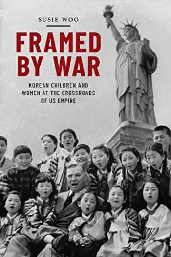 9781479880539-1479880531-Framed by War: Korean Children and Women at the Crossroads of US Empire (Nation of Nations (30))