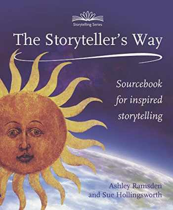 9781907359194-1907359192-The Storytellers Way : A Sourcebook for Inspired Storytelling