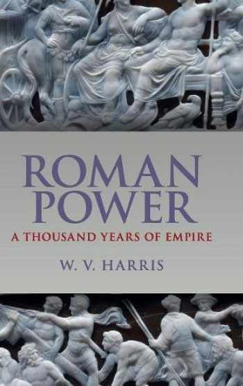 9781107152717-1107152712-Roman Power: A Thousand Years of Empire