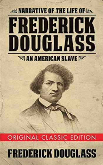 9781722502263-1722502266-Narrative of the Life of Frederick Douglass (Original Classic Edition): An American Slave