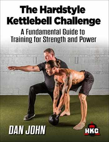 9781942812128-1942812124-The Hardstyle Kettlebell Challenge, A Fundamental Guide To Training For Strength And Power