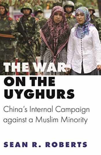 9780691202181-0691202184-The War on the Uyghurs: China's Internal Campaign against a Muslim Minority (Princeton Studies in Muslim Politics)