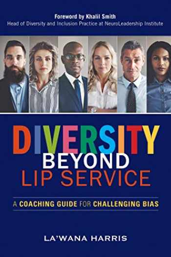 9781523098675-1523098678-Diversity Beyond Lip Service: A Coaching Guide for Challenging Bias