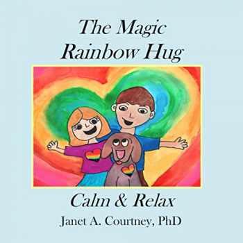 9780615737041-0615737048-The Magic Rainbow Hug: A Fun Interactive Storyteller - Child Activity