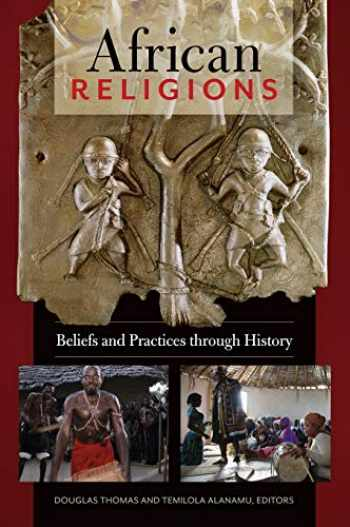 9781610697514-1610697510-African Religions: Beliefs and Practices through History