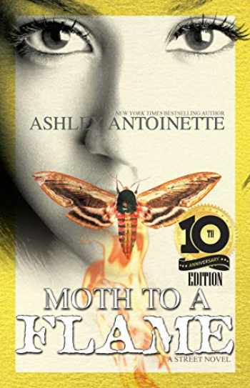 9781645560555-1645560554-Moth to a Flame: Tenth Anniversary Edition