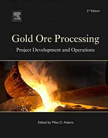 9780444636584-0444636587-Gold Ore Processing: Project Development and Operations (Volume 15) (Developments in Mineral Processing, Volume 15)