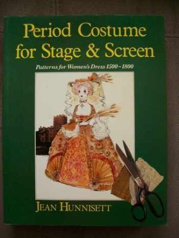 9780713526608-0713526602-Period Costume for Stage and Screen: Patterns for Women's Dress 1500-1800 (Practical Period Costume)