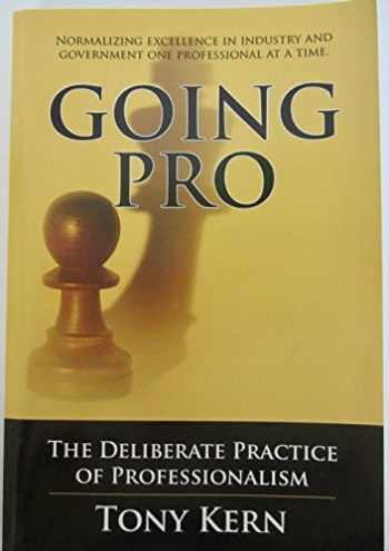 9780984206315-0984206310-Going Pro The Deliberate Practice of Professionalism