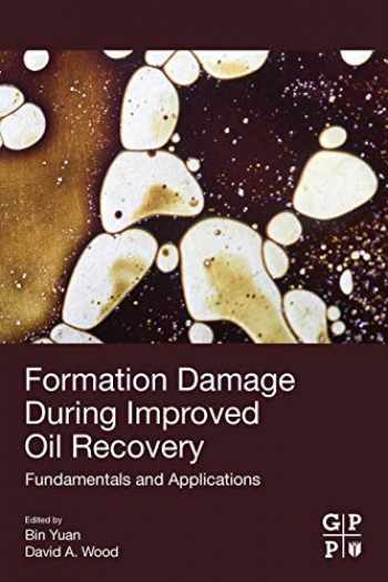 9780128137826-0128137827-Formation Damage during Improved Oil Recovery: Fundamentals and Applications