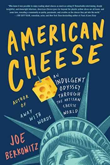9780062934895-0062934899-American Cheese: An Indulgent Odyssey Through the Artisan Cheese World