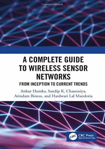 9781138578289-1138578282-A Complete Guide to Wireless Sensor Networks: from Inception to Current Trends