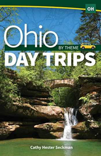 9781591937791-1591937795-Ohio Day Trips by Theme (Day Trip Series)
