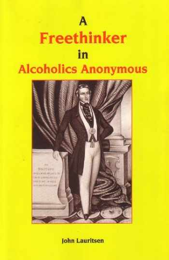 9780943742236-0943742234-A Freethinker in Alcoholics Anonymous