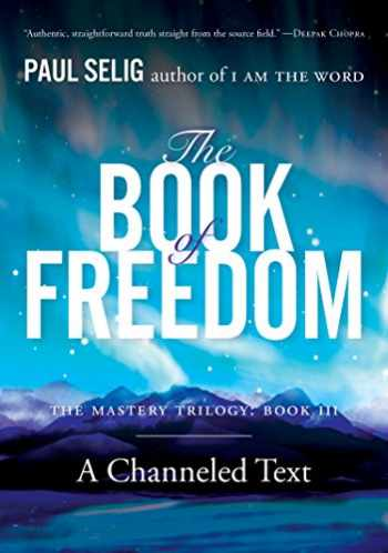 9780399175725-0399175725-The Book of Freedom (Mastery Trilogy/Paul Selig Series)