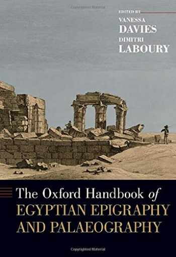 9780190604653-0190604654-The Oxford Handbook of Egyptian Epigraphy and Palaeography (Oxford Handbooks)
