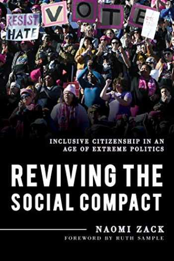 9781538120125-1538120127-Reviving the Social Compact: Inclusive Citizenship in an Age of Extreme Politics (Volume 2) (Explorations in Contemporary Social-Political Philosophy, 2)