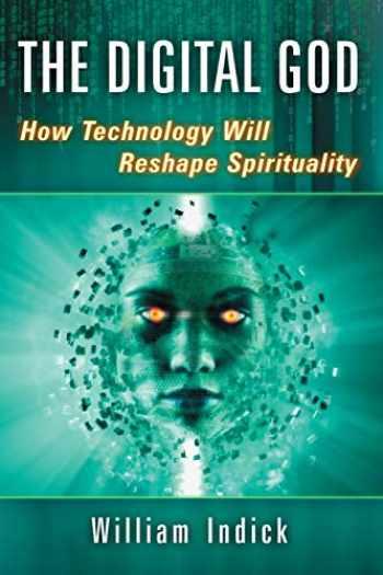 9780786498925-0786498927-The Digital God: How Technology Will Reshape Spirituality