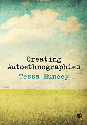 9781847874733-1847874738-Creating Autoethnographies