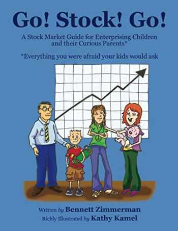 9780990789017-0990789012-Go! Stock! Go!: A Stock Market Guide for Enterprising Children and their Curious Parents*