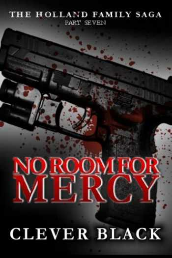 9780989244527-0989244520-The Holland Family Saga Part Seven: No Room for Mercy