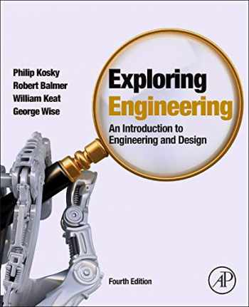 9780128012420-0128012420-Exploring Engineering: An Introduction to Engineering and Design
