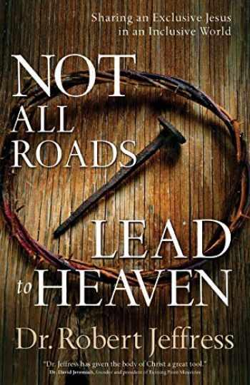 9780801072857-0801072859-Not All Roads Lead to Heaven
