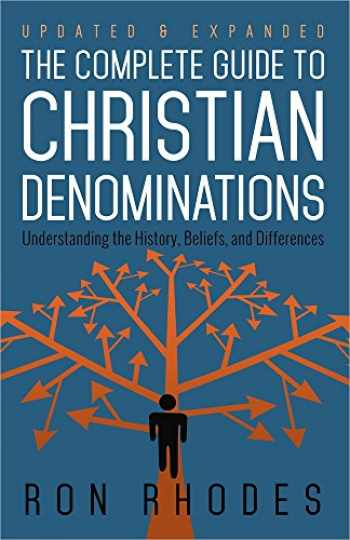 9780736952910-0736952918-The Complete Guide to Christian Denominations: Understanding the History, Beliefs, and Differences