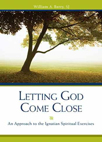 9780829416848-0829416846-Letting God Come Close: An Approach to the Ignatian Spiritual Exercises