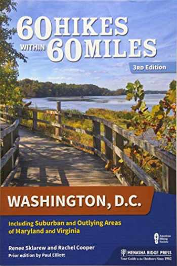 9781634040822-1634040821-60 Hikes Within 60 Miles: Washington, D.C.: Including Suburban and Outlying Areas of Maryland and Virginia