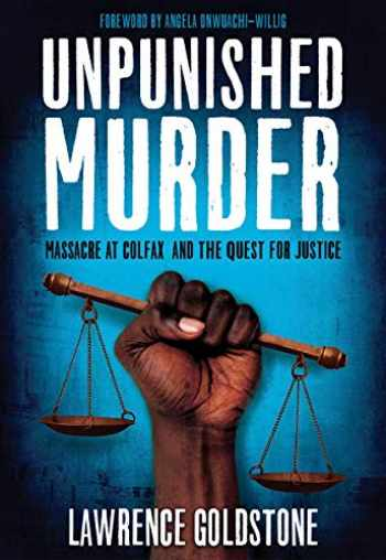 9781338239461-1338239465-Unpunished Murder: Massacre at Colfax and the Quest for Justice (Scholastic Focus)