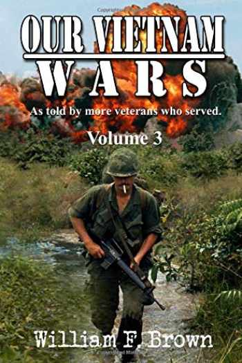 9781698838595-169883859X-Our Vietnam Wars, Vol 3: as told by still more veterans who served