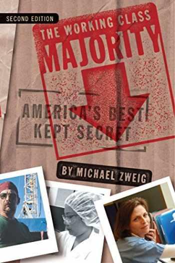 9780801477331-0801477336-The Working Class Majority: America's Best Kept Secret