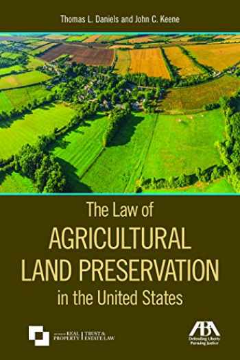 9781641050708-1641050705-The Law of Agricultural Land Preservation in the United States