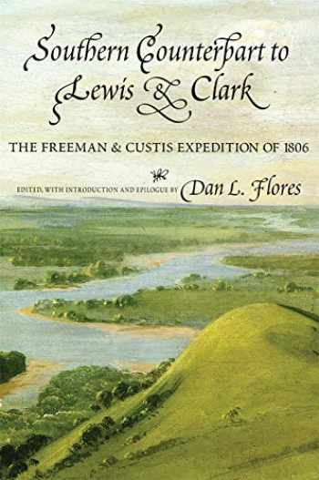 9780806119410-0806119411-Southern Counterpart to Lewis and Clark: The Freeman and Custis Expedition of 1806 (American Exploration and Travel) (Volume 67)