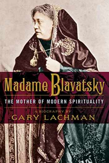 9781585428632-1585428639-Madame Blavatsky: The Mother of Modern Spirituality