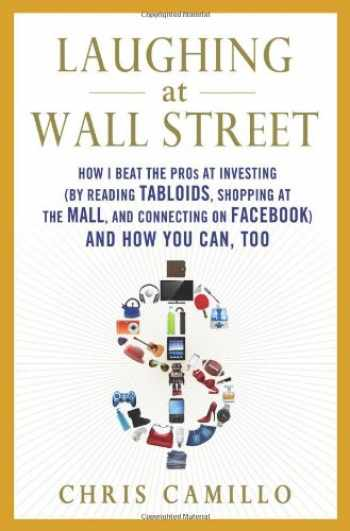 9780312657857-0312657854-Laughing at Wall Street: How I Beat the Pros at Investing (by Reading Tabloids, Shopping at the Mall, and Connecting on Facebook) and How You Can, Too