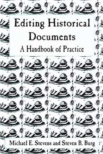9780761989608-0761989609-Editing Historical Documents: A Handbook of Practice (American Association for State and Local History Book Series)
