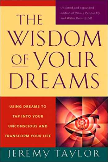 9781585427543-1585427543-The Wisdom of Your Dreams: Using Dreams to Tap into Your Unconscious and Transform Your Life