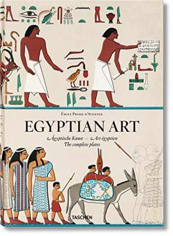 9783836516471-3836516470-Prisse d'Avennes. Egyptian Art (EXTRA LARGE)