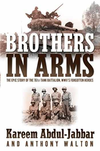9780767909136-0767909135-Brothers in Arms: The Epic Story of the 761st Tank Battalion, WWII's Forgotten Heroes
