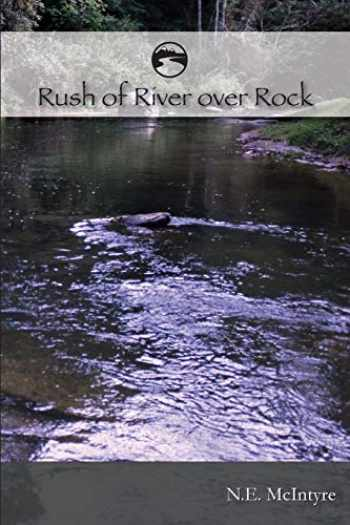 9780984585083-0984585087-RUSH of RIVER over ROCK